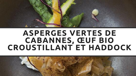 Article - Asperges vertes de Cabannes, œuf bio croustillant et haddock